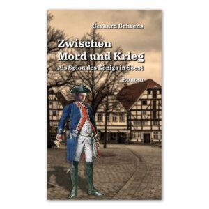 """Der Roman von Gerhard Behrens """"Zwischen Mord und Krieg""""."""