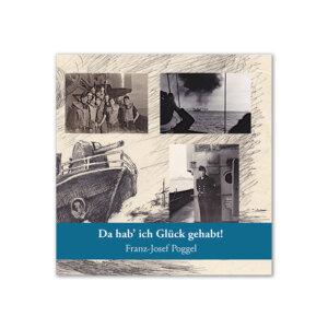 Das Buch Da hab ich Glück gehabt von Franz-Josef Poggel.