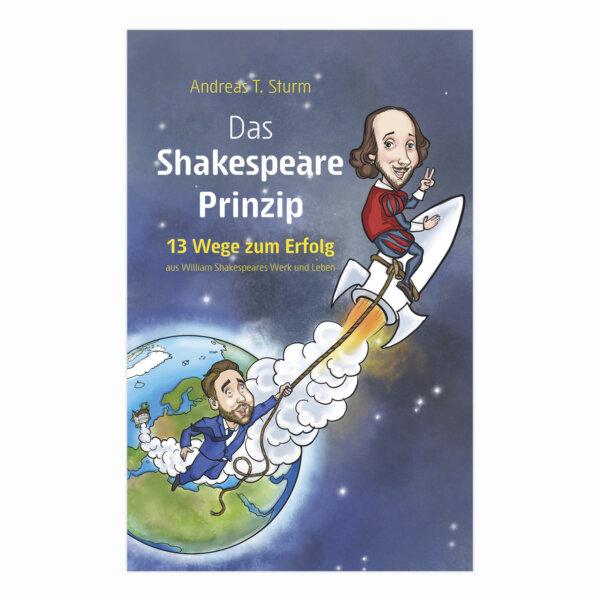 13 Wege zum Erfolg Das Prinzip Shakespeare von Andreas T. Sturm