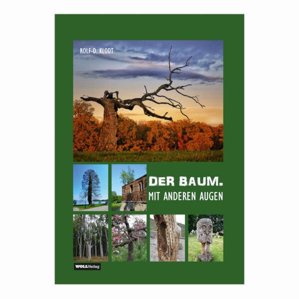 Der Baum. Mit anderen Augen von Rolf-D. Klodt