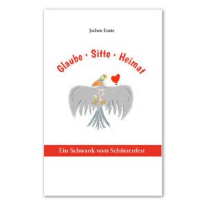Der Roman Glaube, Sitte, Heimat von Jochen Enste.