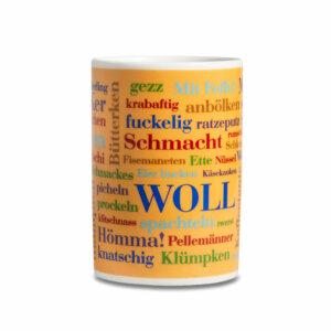 Kaffeebecher mit den schönen Sauerländer Wörtern WOLL.