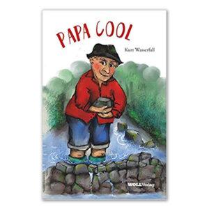 Das Buch PAPA COOL von Kurt Wasserfall.