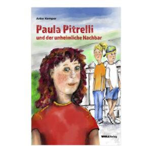 Paula Pitrelli - ein spannender Kinderkrimi von Anke Kemper.