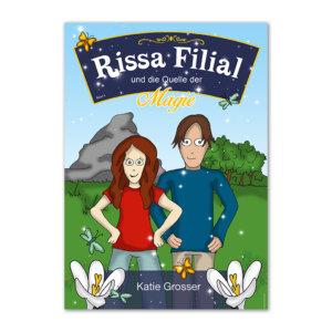 Rissa Filial und die Quelle der Magie von Katie Grosser.
