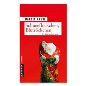 Schneeflöckchen, Blutröckchen von Margit Kruse.